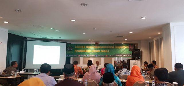Bimtek dan Implementasi Regulasi Pendidikan Islam Zona I